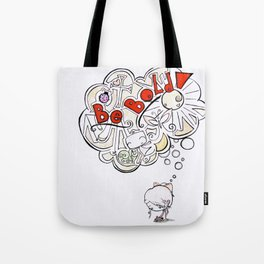 Be Bold! Tote Bag