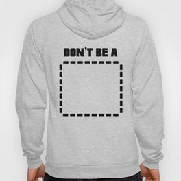 Don't Be a (Recangle) Pulp Fiction Hoody