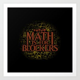Math is for Blockers Art Print