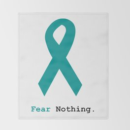 Fear Nothing: Teal Ribbon Throw Blanket