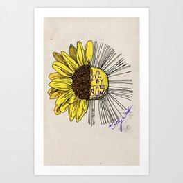 Live By the Sun Art Print