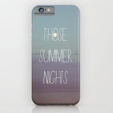 Those Summer Nights Slim Case iPhone 6s