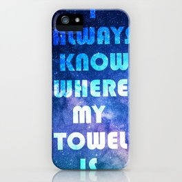 I know where my towel is iPhone Case