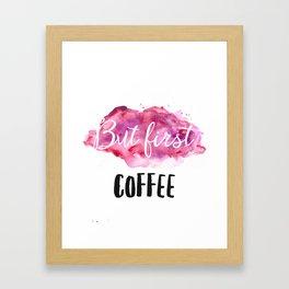 But first coffee blum Framed Art Print