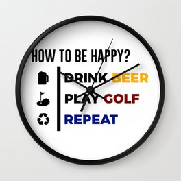 Be Happy Drink Beer Play Golf Design Wall Clock