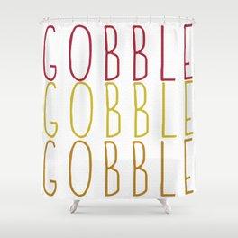 Gobble Shower Curtain