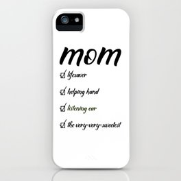 Mom, lifesaver, helping hand, listening ear iPhone Case