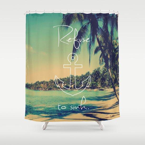 Elegant Refuse To Sink Anchor Vintage Summer Beach Shower Curtain