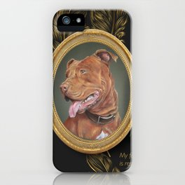 Pitbull Terrier & Dog quote iPhone Case