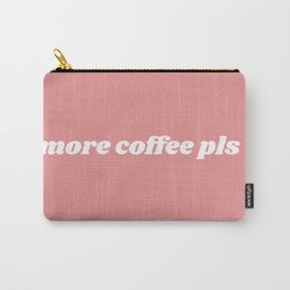 more coffee pls Carry-All Pouch