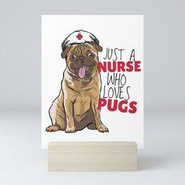 Pug Dog - Just A Nurse Who Loves Pugs Mini Art Print