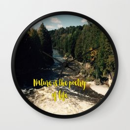 Nature is the poetry of life Wall Clock