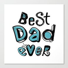 Best Dad Ever 01 Typography Canvas Print