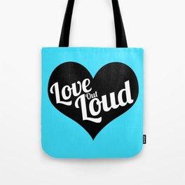 Love Out Loud - Black & White Tote Bag