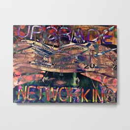 UPGRADE NETWORKING Metal Print