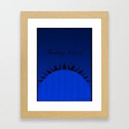 Feeling Good Framed Art Print