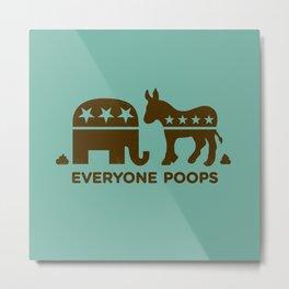 Everyone Poops Metal Print