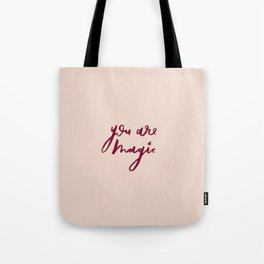 You Are Magic Tote Bag