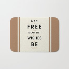 Man is free - Voltaire Quote Bath Mat