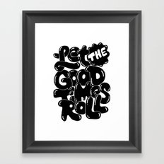 let the good times roll Framed Art Print