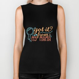 Got It From My Mama shirt Biker Tank