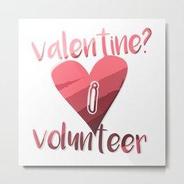 Valentine I Volunteer Metal Print