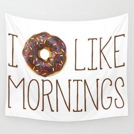 I Donut Like Mornings Wall Tapestry