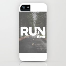 Run Cheaper Than Therapy Running Runners Treatment iPhone Case