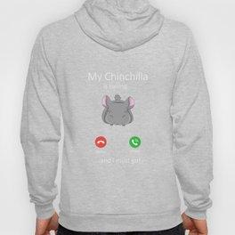 My Chinchilla is calling Hoody