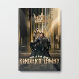 Kendrick - Watch The Black Throne Metal Print