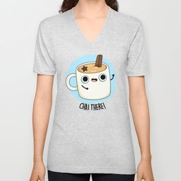 Chai There Cute Tea Pun Unisex V-Neck