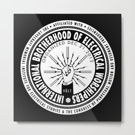 IBEW - International Brotherhood of Electrical Worshipers Metal Print