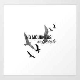 No mourners, no funerals Art Print