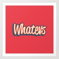whatever Art Prints featuring Whatever. by Word Quirk