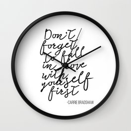 Quote,Don't forget to fall in love with yourself first Wall Clock