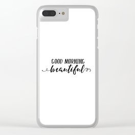 good morning beautiful,love sign,bedroom decor,gift for her,gift for him,morning wall poster,hello Clear iPhone Case