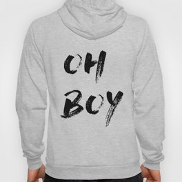 OH BOY Quote Hoody