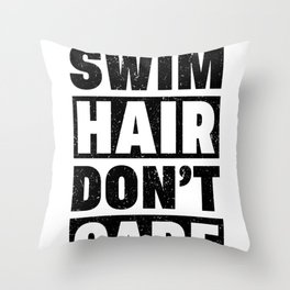 Swimmer Swim Hair Dont Care Swim Team Swimming Throw Pillow