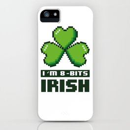 I'm 8-Bits Irish iPhone Case