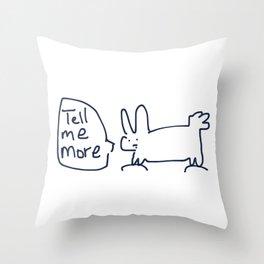 Tell Me More RABBITS TALKING Throw Pillow