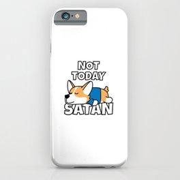 Not Today Satan Funny Welsh Corgi iPhone Case