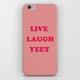 Live Laugh Yeet iPhone Skin