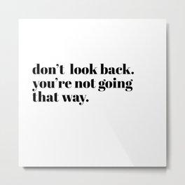 don't look back Metal Print