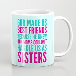 GOD MADE US BEST FRIENDS BECAUSE (TEAL) Coffee Mug