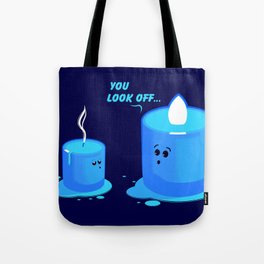 You look off... Tote Bag