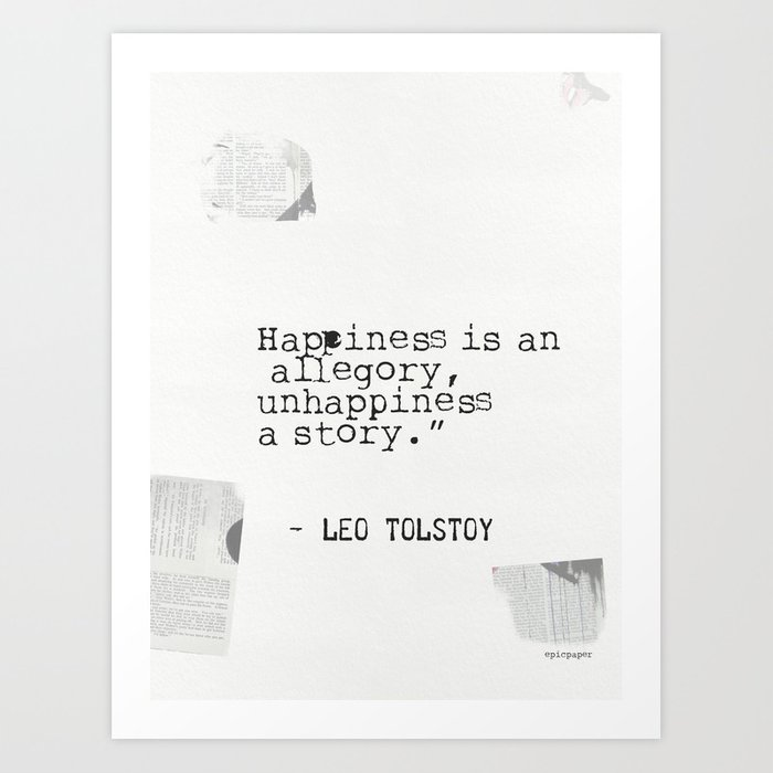 leo tolstoy quote about happiness and unhappiness art print by