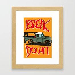 BREAK IT DOWN Framed Art Print