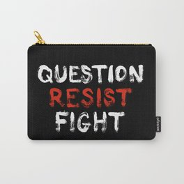 Question Resist Fight Carry-All Pouch
