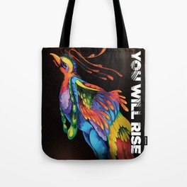 The Phoenix   You Will Rise Tote Bag