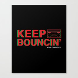 KEEP BOUNCIN' - A TRIBE CALLED QUEST Canvas Print
